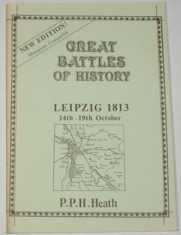Great Battles of History - Leipzig 1813, by P.P.H. Heath